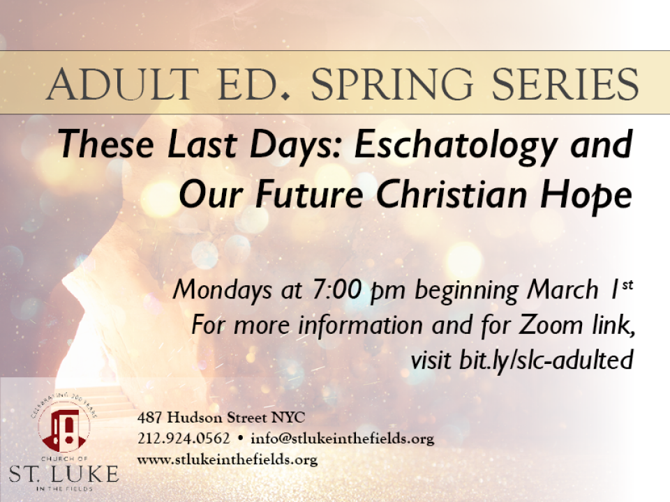 These Last Days: Eschatology and Our Future Christian Hope